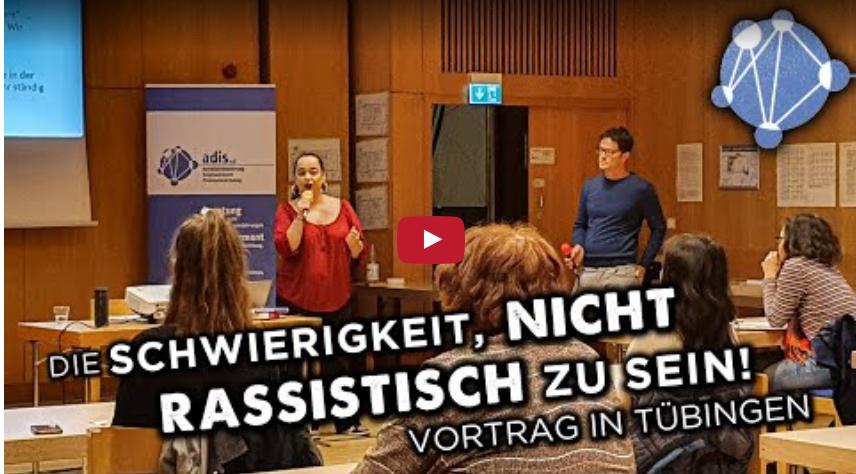Vortrag Antirassismus und Antidiskriminierung |Videomitschnitt vom Tübinger adis e. V. auf YouTube